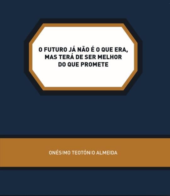 O futuro já não é o que era, mas terá de ser melhor do que promete